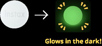 Glows in the dark!